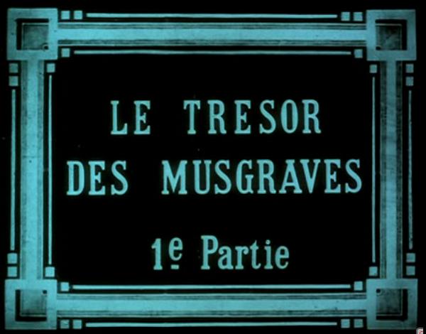 Le Tresor des Musgraves 1912